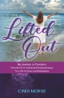 Lifted Out: My Journey to Freedom From the Pit of Verbal and Emotional Abuse To a Life of Grace and Redemption Cover Image