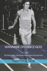 Wannabe Distance God: The Thirst, Angst, and Passion of Running in the Chase Pack Cover Image