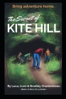 The Secret of Kite Hill: Do You Know Who Lives Under Your Neighborhood? Cover Image