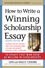 How to Write a Winning Scholarship Essay: 30 Essays That Won Over $3 Million in Scholarships Cover Image