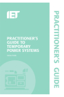 Practitioner's Guide to Temporary Power Systems (Electrical Regulations) Cover Image