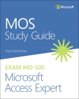 Mos Study Guide for Microsoft Access Expert Exam Mo-500 Cover Image