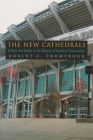 The New Cathedrals: Politics and Media in the History of Stadium Construction (Sports and Entertainment) Cover Image