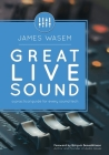 Great Live Sound: A practical guide for every sound tech Cover Image