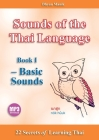 Sounds of the Thai Language Book I - Basic Sounds: 22 Secrets of Learning Cover Image
