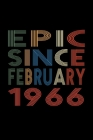 Epic Since February 1966: Birthday Gift for 54 Year Old Men and Women Cover Image