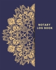 Notary Log Book: Vintage Blue and Gold Notary Public Logbook: Notary Records Journal: Official Notary Journal- Public Notary Records Bo Cover Image