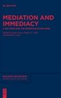 Mediation and Immediacy: A Key Issue for the Semiotics of Religion Cover Image