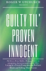 Guilty Til' Proven Innocent: Living in a prison camp and meeting Brilliant Minds Cover Image