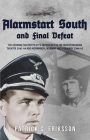 Alarmstart South and Final Defeat: The German Fighter Pilot's Experience in the Mediterranean Theatre 1941-44 and Normandy, Norway and Germany 1944-45 Cover Image