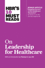 HBR's 10 Must Reads on Leadership for Healthcare Cover Image