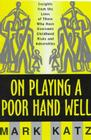 On Playing a Poor Hand Well: Insights from the Lives of Those Who Have Overcome Childhood Risks and Adversities Cover Image