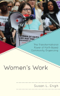 Women's Work: The Transformational Power of Faith-Based Community Organizing Cover Image