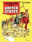 A Picture Story of the United States (First Edition): History of the United States Cover Image