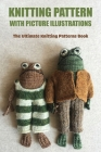 Knitting Pattern With Picture Illustrations: The Ultimate Knitting Patterns Book: Yarn Illustration Cover Image