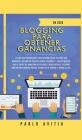 Blogging para obtener Ganancias En 2020: La Guía para Principiantes para Desarrollar un Sitio Web con WordPress, Creando un Blog que Genera Utilidades Cover Image