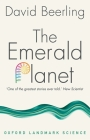 The Emerald Planet: How Plants Changed Earth's History (Oxford Landmark Science) Cover Image