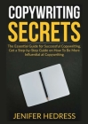 Copywriting Secrets: The Essential Guide for Successful Copywriting, Get a Step-by-Step Guide on How To Be More Influential at Copywriting Cover Image