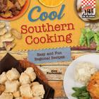 Cool Southern Cooking: Easy and Fun Regional Recipes: Easy and Fun Regional Recipes (Cool USA Cooking) Cover Image