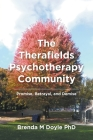 The Therafields Psychotherapy Community: Promise, Betrayal, and Demise Cover Image