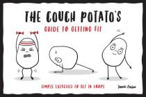 The Couch Potato's Guide to Getting Fit: Simple exercises to get in shape Cover Image