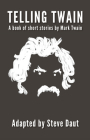 Telling Twain: A book of short stories by Mark Twain Cover Image
