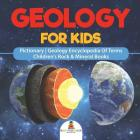 Geology For Kids - Pictionary Geology Encyclopedia Of Terms Children's Rock & Mineral Books Cover Image