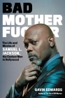 Bad Motherfucker: The Life and Movies of Samuel L. Jackson, the Coolest Man in Hollywood Cover Image