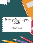 School Planner 2021 - Study Organizer: Daily Study Planner for Students - Track Assignments, Due Dates, and Grades - Create a Personalized Daily Study Cover Image