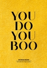 You Do You Boo - Table Book: Statement Decor Table Book For Interior Design Lovers - Style and Tranform an Empty Space into Something Beautfiful - Cover Image