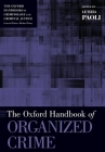 Oxford Handbook of Organized Crime Cover Image