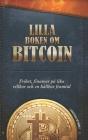 Lilla boken om Bitcoin: Frihet, finanser på lika villkor och en hållbar framtid Cover Image
