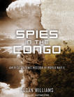 Spies in the Congo: America's Atomic Mission in World War II Cover Image