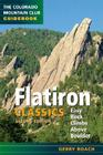 Flatiron Classics: Easy Rock Climbs Above Boulder (Colorado Mountain Club Guidebooks) Cover Image