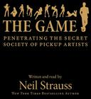 The Game CD: Penetrating the Secret Society of Pickup Artists Cover Image