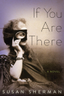 If You Are There: A Novel Cover Image