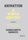 Animation: A World History: Volume II: The Birth of a Style - The Three Markets Cover Image