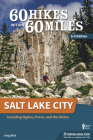 60 Hikes Within 60 Miles: Salt Lake City: Including Ogden, Provo, and the Uintas Cover Image