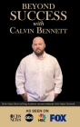 Beyond Success with Calvin Bennett Cover Image