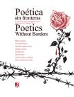 Poetics Without Borders: Steps North Are Pilgrims' Steps / Poética Sin Fronteras: Los Pasos Al Norte Son Peregrinos Pasos Cover Image