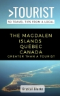 Greater Than a Tourist - The Magdalen Islands Québec Canada: 50 Travel Tips from a Local Cover Image