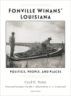Fonville Winans' Louisiana: Politics, People, and Places Cover Image