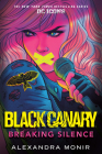 Black Canary: Breaking Silence (DC Icons Series) Cover Image