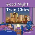 Good Night Twin Cities (Good Night Our World) Cover Image