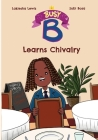 Busy B Learns Chivalry Cover Image