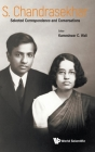 S Chandrasekhar: Selected Correspondence and Conversations Cover Image