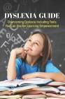 Dyslexia Guide: Overcoming Dyslexia Including Tools You Can Use for Learning Empowerment: Dyslexia Writing Strategies Cover Image