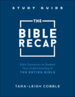 The Bible Recap Study Guide: Daily Questions to Deepen Your Understanding of the Entire Bible Cover Image