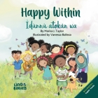 Happy within/ Ìdùnnú atọkàn wa: (Bilingual Children's book English Yoruba) Cover Image