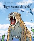 Tigre dientes de sable: (Smilodon) Cover Image